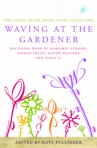 """Waving at the Gardener,"" the 2009 Asham Award collection of short stories, will be published by Bloomsbury in September."